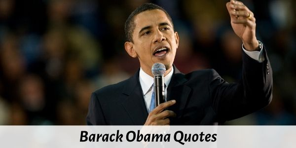 Top 74 Barack Obama Quotes About Success, Love and Leadership