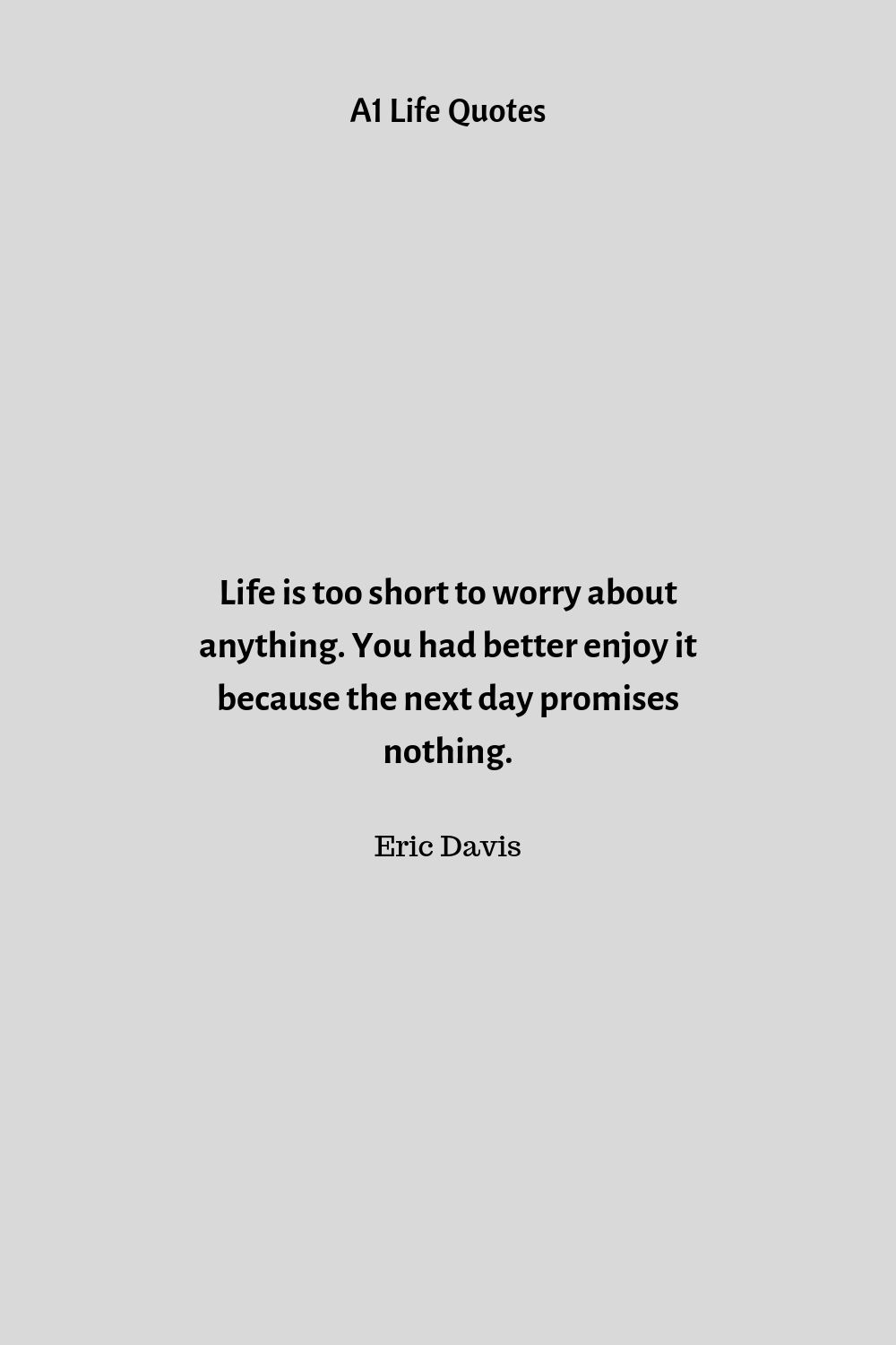 life is too short to waste