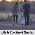 31 Best Life Is Too Short Quotes and Status