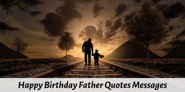 happy birthday father quotes messages