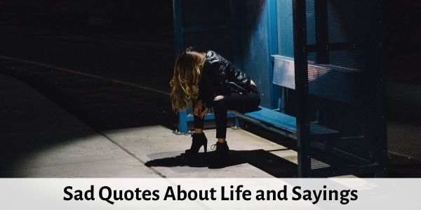 sad quotes about life and sayings