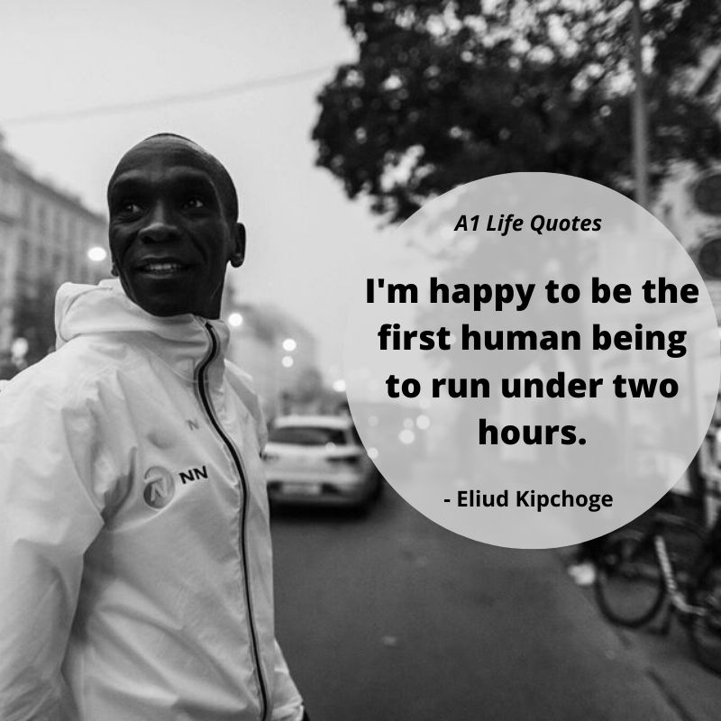 eliud kipchoge quotes breaking 2 hour record