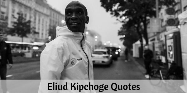 71 Eliud Kipchoge Quotes About Life Motivation and Discipline