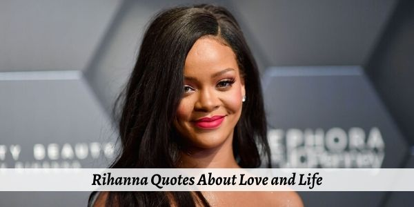 Rihanna Quotes and Saying