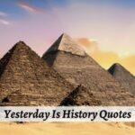 Yesterday Is History Quotes