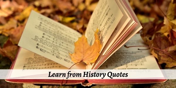 learn from history quotes