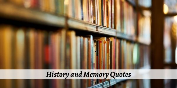 history and memory quotes