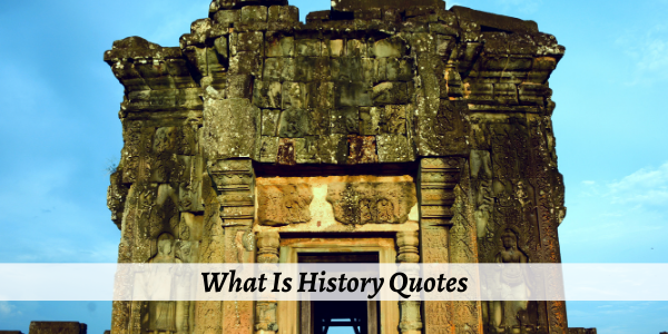 What Is History Quotes