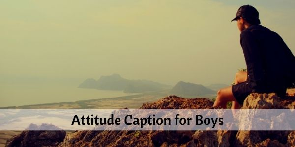 Attitude Caption for Boys