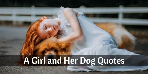 a girl and her dog quotes