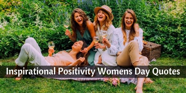 inspirational positivity womens day quotes