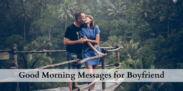 good morning quotes for boyfriend